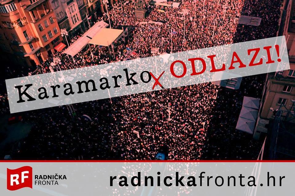 RADNIČKA FRONTA: Danas u 18 sati prosvjed 'Karamarko odlazi- dolje Vlada'